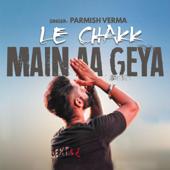 Le Chakk Main Aa Gya