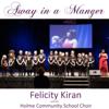 Felicity Kiran & The Holme Community School Choir - Away in a Manger (Live) artwork