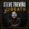 'Til Death - Steve Trevino