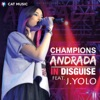 Champion in Disguise (feat. J. Yolo) - Single, Andrada