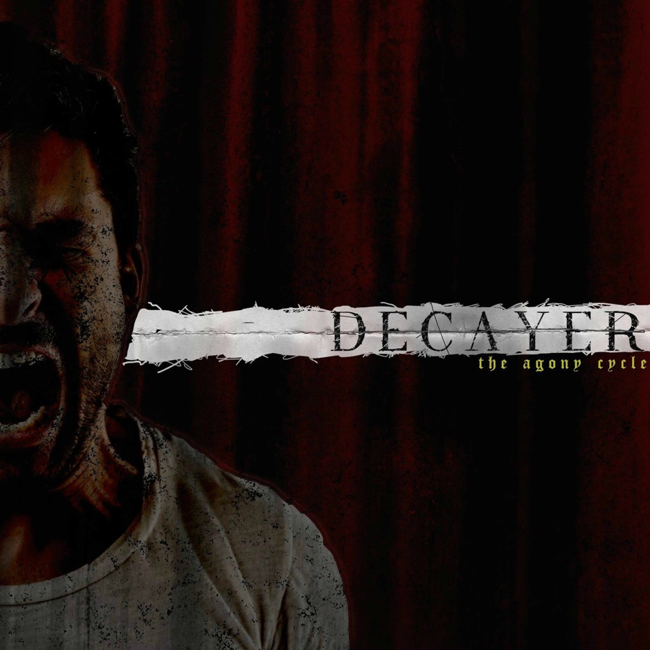 Decayer - The Agony Cycle [EP] (2018)