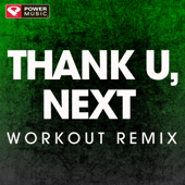 Thank U, Next (Extended Workout Remix)-Power Music Workout