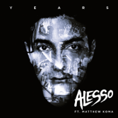 Years (feat. Matthew Koma) [Radio Edit] - Alesso