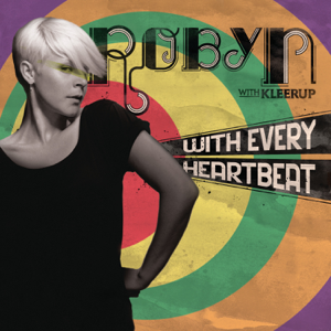 Robyn - With Every Heartbeat (Radio Edit)