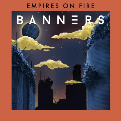 Empires on Fire - EP - Banners