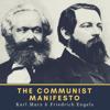 Karl Marx & Friedrich Engels - The Communist Manifesto (Unabridged) artwork