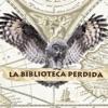 Podcast La Biblioteca Perdida (La Biblioteca Perdida)