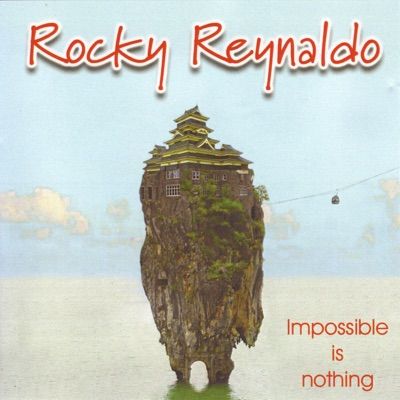 Impossible Is Nothing - Rocky Reynaldo