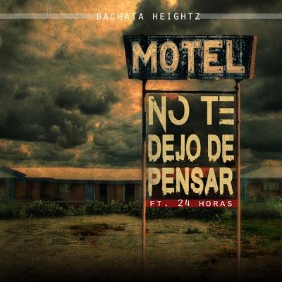 No Te Dejo De Pensar (feat. 24 Horas) - Single - Bachata Heightz