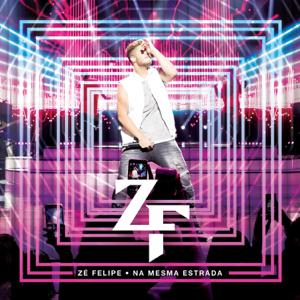Zé Felipe - Na Mesma Estrada (Ao Vivo)