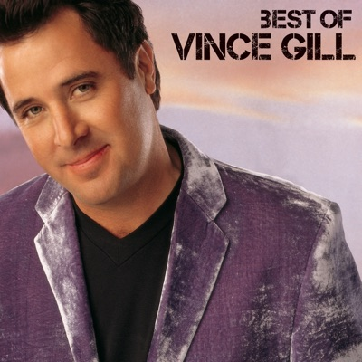 Best of Vince Gill - Vince Gill