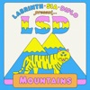 LSD - Mountains feat Sia Diplo  Labrinth Song Lyrics
