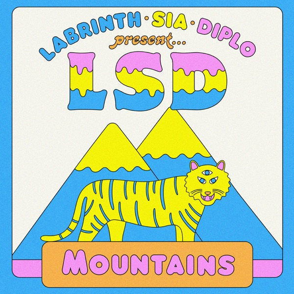 LSD - Mountains (feat. Sia, Diplo & Labrinth) song lyrics