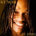 Kumar - It's Alright