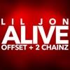 Lil Jon, Offset & 2 Chainz - Alive