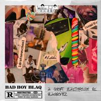 Bad Boy Blaq - Blaqbonez