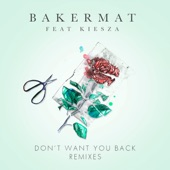 Don't Want You Back (feat. Kiesza) [Remixes] - Single