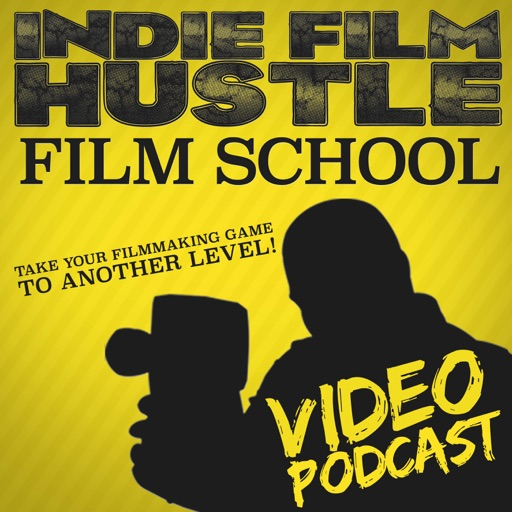 Cover image of Indie Film Hustle's Film School Video Podcast |Filmmaking | Filmmakers | Screenwriting | Film Marketing | Independent Film |