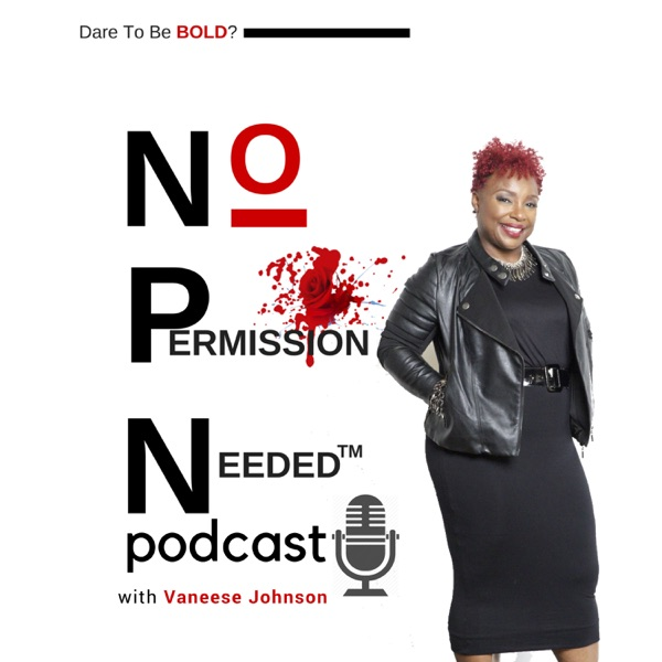The No Permission Needed Podcast