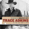 Trace Adkins - The Definitive Greatest Hits: Til the Last Shot's Fired  artwork