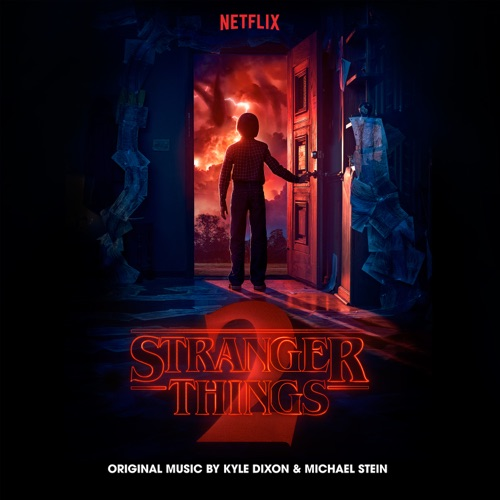 Kyle Dixon & Michael Stein - Stranger Things 2 (A Netflix Original Series Soundtrack) [Deluxe]