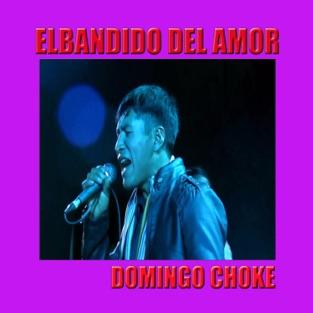 Bandido Del Amor – Domingo Choke