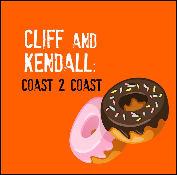 Cliff and Kendall: Coast 2 Coast