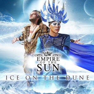 Empire of the Sun - I'll Be Around