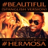 #Beautiful (#Hermosa) [Spanglish Version] (feat. Miguel) - Single, Mariah Carey