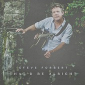 Steve Forbert - That'd Be Alright