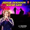 Jidhar Dekhoon Nazar Aaye Single