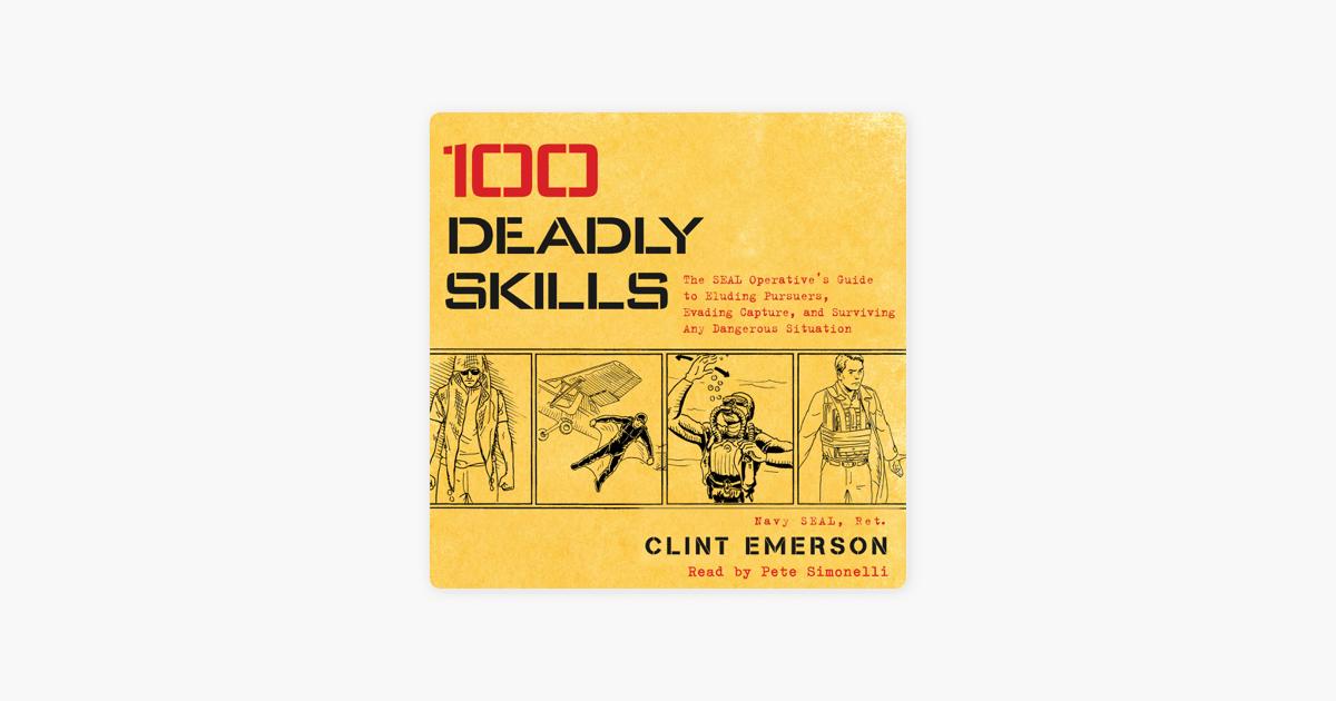 100 Deadly Skills (Unabridged) - Clint Emerson