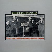 Classic Scots Fiddle Recordings from the Thirties by The Cameron Men on Apple Music