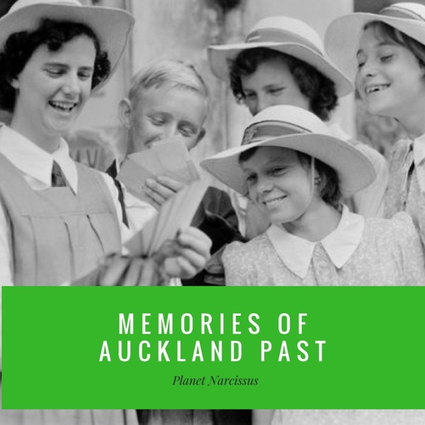 Memories of Auckland Past - Podcast