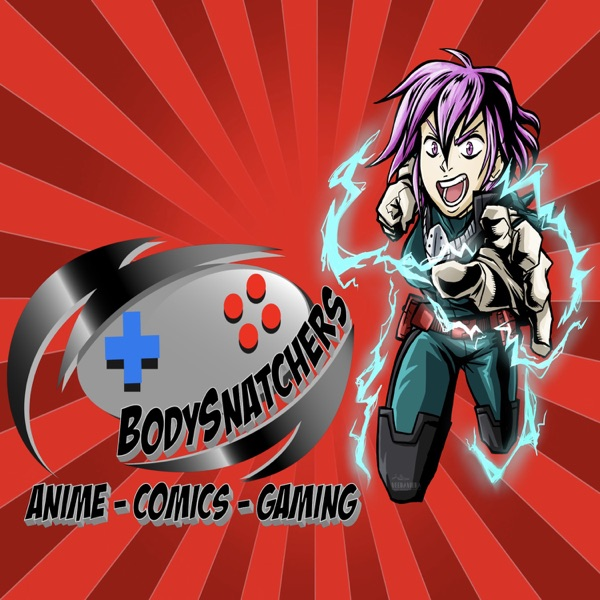 Bodysnatchers Anime, Gaming, and Comics