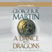 A Dance with Dragons: A Song of Ice and Fire: Book Five (Unabridged)