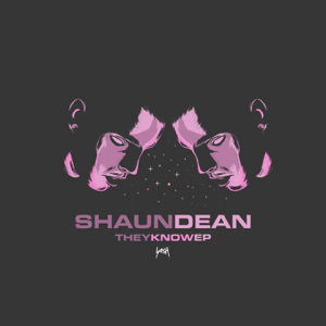 Shaun Dean - They Know - EP