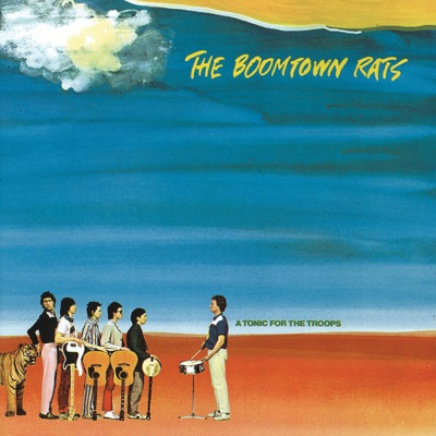 A Tonic For the Troops - Boomtown Rats