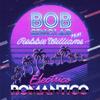 Bob Sinclar - Electrico Romantico (feat. Robbie Williams) artwork