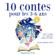 Charles Perrault, Hans Christian Andersen & Frères Grimm - 10 contes pour les 3-6 ans: Les plus beaux contes pour enfants