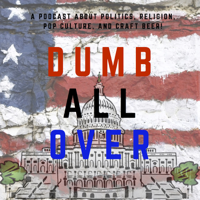 Podcast cover art for Dumb All Over!