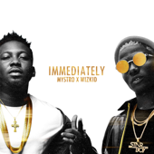 Immediately-Mystro & Wizkid