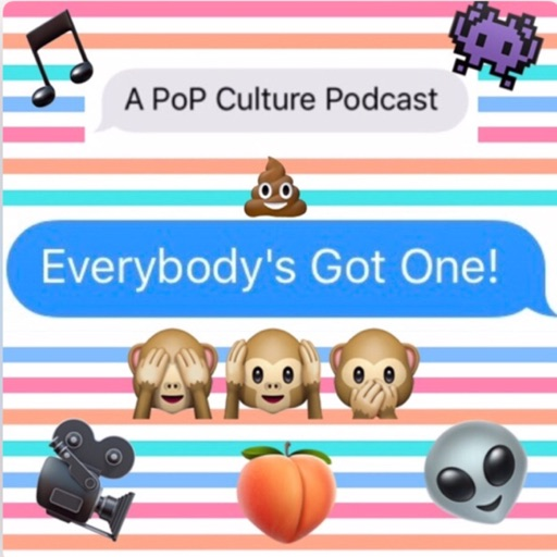 Cover image of Everybody's Got One A Pop Culture Podcast