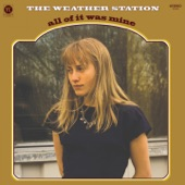 The Weather Station - Came So Easy