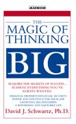 The Magic of Thinking Big (Abridged)