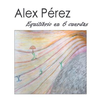Equilibrio en 6 Cuerdas - Alex Pérez