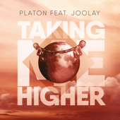 Taking Me Higher (feat. Joolay) [Radio Edit] - Platon