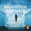 Dorothy Koomson - The Brighton Mermaid artwork