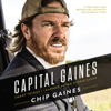 Chip Gaines - Capital Gaines: The Smart Things I've Learned by Doing Stupid Stuff (Unabridged)  artwork
