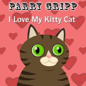 I Love My Kitty Cat Parry Gripp - Parry Gripp
